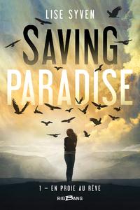 Saving paradise. Volume 1, En proie au rêve