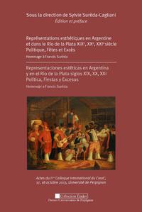 Livre numérique Représentations esthétiques en Argentine et dans le Rio de la Plata XIXe, XXe, XXIe siècle. Politique, Fêtes et Excès