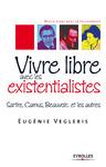 Livre numérique Vivre libre avec les existentialistes