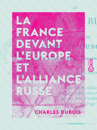La France devant l'Europe et l'alliance russe