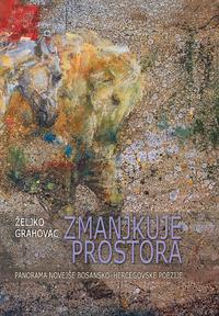 Zmanjkuje prostora, panorama novejse bosansko-hercegovske poezije: (izbor poezije in mikroeseji)