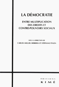 LA DÉMOCRATIE. ENTRE MULTIPLICATION DES DROITS ET CONTRE-POUVOIRS SOCIAUX