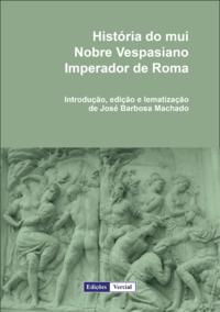 Hist?ria do mui nobre Vespasiano imperador de Roma