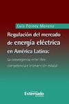 Livre numérique Regulación del mercado de energía eléctrica en América Latina