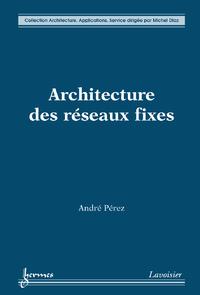 Livre numérique Architecture des réseaux fixes