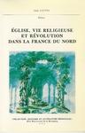 Livre numérique Église, vie religieuse et Révolution dans la France du Nord