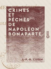Crimes et P?ch?s de Napol?on Bonaparte