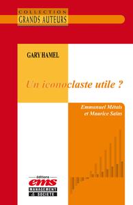 Livre numérique Gary Hamel - Un iconoclaste utile ?