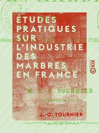 ?tudes pratiques sur l'industrie des marbres en France