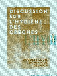 Discussion sur l'hygi?ne des cr?ches, Discours prononc?s dans les s?ances des 5 et 12 avril 1870
