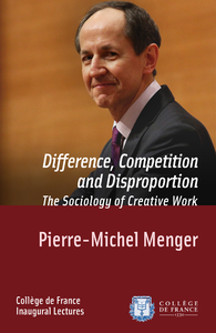 Difference, Competition and Disproportion. The Sociology of Creative Work