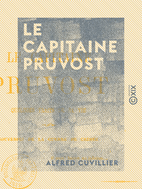 Le Capitaine Pruvost - Quelques traits de sa vie