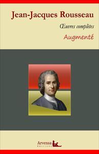 Jean-Jacques Rousseau : Oeuvres complètes et annexes (annotées, illustrées), Du contrat social, Les Confessions, Discours sur l'origine et les fondements de l'inégalité parmi le