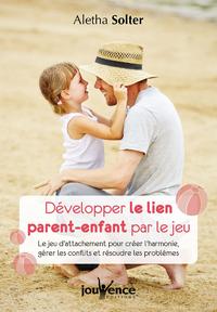 Développer le lien parent-enfant par le jeu