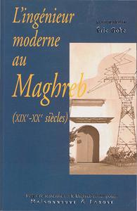 Livre numérique L'ingénieur moderne au Maghreb (xixe-xxe siècles)