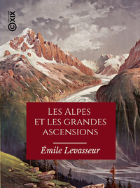 Les Alpes et les grandes ascensions