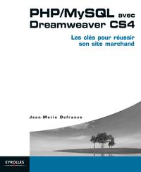 PHP/MySQL avec Dreamweaver CS4, LES CLÉS POUR RÉUSSIR SUR SON SITE MARCHAND