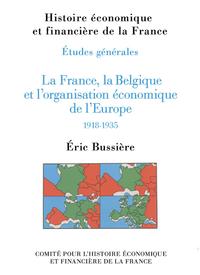 Livre numérique La France, la Belgique et l'organisation économique de l'Europe, 1918-1935