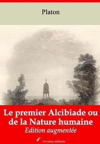 Le Premier Alcibiade ou de la Nature humaine – suivi d'annexes