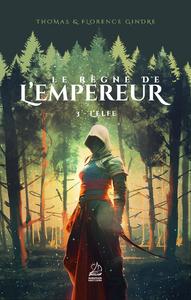 Le règne de l'Empereur - Tome 3 : L'elfe