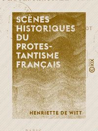 Scènes historiques du protestantisme français