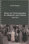 Livre numérique Misère de l'historiographie du «Maghreb» post-colonial (1962-2012)