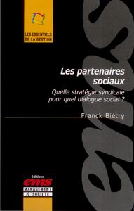Les partenaires sociaux, QUELLE STRATÉGIE SYNDICALE POUR QUEL DIALOGUE SOCIAL?
