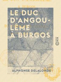 Le Duc d'Angoulême à Burgos - Anecdote historique, suivie de poésies diverses