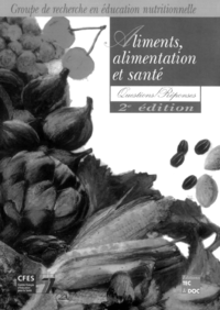 Aliments, alimentation et santé: questions-réponses (2° édition)