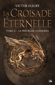 Cover image (La croisade éternelle. Volume 2, La prêtresse guerrière)