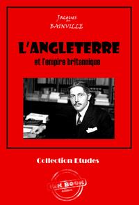 L'Angleterre et l'empire britannique, édition intégrale