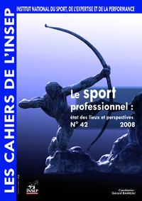 Livre numérique Cahiers de l'INSEP 42 – Le sport professionnel : état des lieux et perspectives