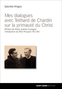 Mes dialogues avec Teilhard de Chardin