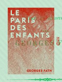 Le Paris des enfants, PETIT VOYAGE À TRAVERS LA GRANDE VILLE
