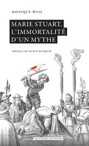Marie Stuart, l'immortalité d'un mythe