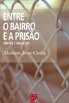 Livre numérique Entre o Bairro e a Prisão