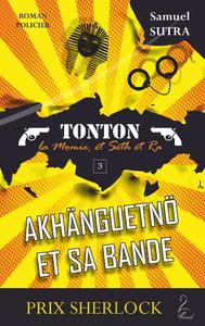 Akhänguetnö et sa bande - (Tonton, la momie et Seth et Ra)