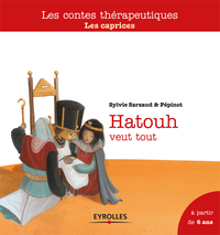 Hatouh veut tout : les caprices