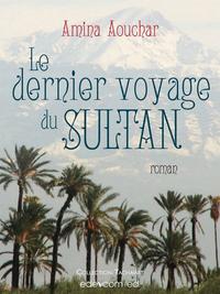 Le dernier voyage du Sultan