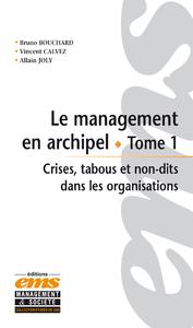 Le management en archipel, CRISES, TABOUS ET NON-DITS DANS LES ORGANISATIONS