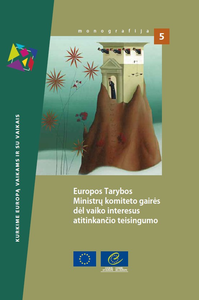 Guidelines of the Committee of Ministers of the Council of Europe on child-friendly justice (Lithuanian version)