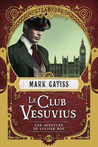 Le Club Vesuvius, Une aventure de Lucifer Box, T1