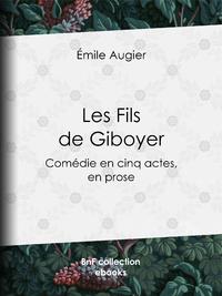 Les Fils de Giboyer, Com?die en cinq actes, en prose