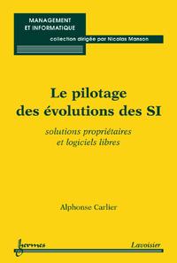 Livre numérique Le pilotage des évolutions des SI :solutions propriétaires et logiciels libres