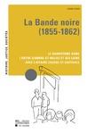 Livre numérique La Bande noire (1855-1862)