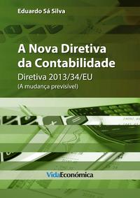 A Nova Diretiva de Contabilidade, Diretiva 2013/34/EU (A mudan?a previs?vel)
