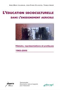 L'éducation socioculturelle dans l'enseignement agricole (ePub), Histoire, représentations et pratiques 1965-2005