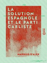 La Solution espagnole et le Parti carliste