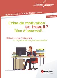 Crise de motivation au travail ? Rien d''anormal !