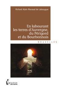 En labourant les terres d'Auvergne, du Périgord et du Bourbonnais